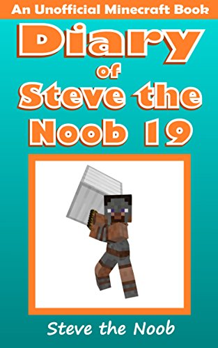 Diary of Steve the Noob 19 (An Unofficial Minecraft Book) (Diary of Steve the Noob Collection) (English Edition) (Diary Of A Wimpy Steve)