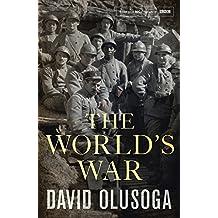 The World's War by David Olusoga (2014-07-29)