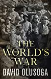 By David Olusoga The World's War [Hardcover]