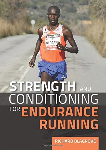 Strength and Conditioning for Endurance Running by Richard Blagrove (2015-11-01)