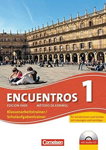 Preisvergleich Produktbild Encuentros - 3. Fremdsprache - Edición 3000 / Band 1 - Schulaufgaben- und Klassenarbeitstrainer: Mit Audio-Materialien und eingelegten Musterlösungen