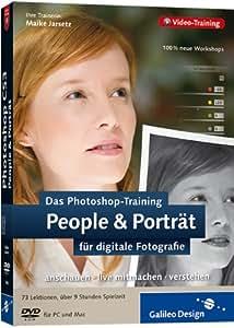 Das Photoshop-Training für digitale Fotografie: People & Porträt. Aktuell zu Photoshop CS3