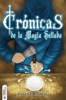 Crónicas de la Magia Sellada de [Ramírez, Helena]