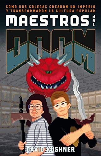 Maestros del Doom : cómo dos colegas crearon un imperio y transformaron la cultura pop por David Kushner