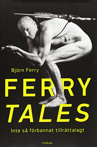 Ferry tales : inte så förbannat tillrättalagt por Björn Ferry