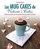Los mug cakes de Victoria's cakes: Deliciosos pasteles para microondas listos en menos de 5 minutos (Cocina)