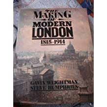 The Making of Modern London: 1815-1914 : 1815-1914 Vol 1