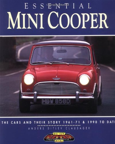 Essential Mini Cooper: The Cars and Their Story, 1961-71 and 1990 to Date (Essential Series)