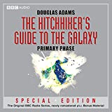 The Hitchhiker's Guide to the Galaxy: The Primary Phase (Dramatised)