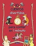 10 cuentos divertidos para contar en 1 minuto (Antología de cuentos cortos)