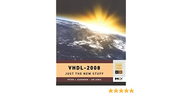 VHDL-2008: Just the New Stuff (Systems on Silicon)