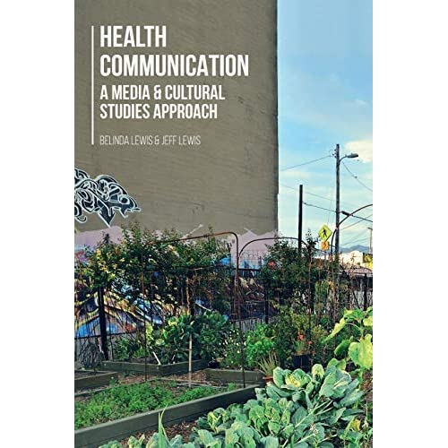 Health Communication: A Media and Cultural Studies Approach by Belinda & Lewis, Jeff Lewis (2014-12-05)