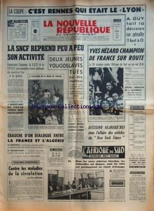 NOUVELLE REPUBLIQUE (LA) [No 8136] du 21/06/1971 - LES CONFLITS SOCIAUX -LA DROGUE QUI TUE / L'ASSISTANT DE VADIM TROUVE MORT DANS UN CABARET -DIALOGUE ENTRE LA FRANCE ET L'algerie - pompidou et boumedienne -decision dans l'AFFAIRE DES ARTICLES DU NEW YORK TIMES -CONTRE LES MALADIES DE LA CIRCULATION PAR BERNARD -L'AFRIQUE DU SUD PAR DUFAU -L'EXPERT SPATIAL SOVIETIQUE A CHOISI LA LIBERTE A LONDRES / ANATOLE FEDOSSEIEV -LES SPORTS / YVES HEZARD CHAMPION DE FRANCE SUR ROUTE - J. ACCAMBRAY - A. G