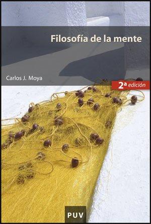 Filosofía de la mente (2ª edición) (Educació. Sèrie Materials) por Carlos J. Moya Espí