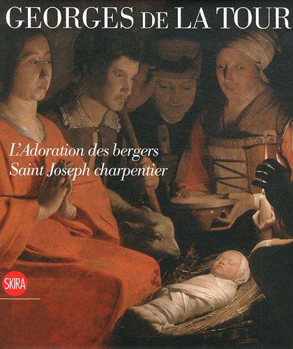 Georges de la Tour  Milan : L'Adoration des bergers Saint Joseph charpentier. Exposition extraordinaire du muse du Louvre au Palazzo Marino, Sala Alessi, 26 novembre 2011 - 8 janvier 2012