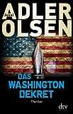 'Das Washington-Dekret: Thriller' von Jussi Adler-Olsen