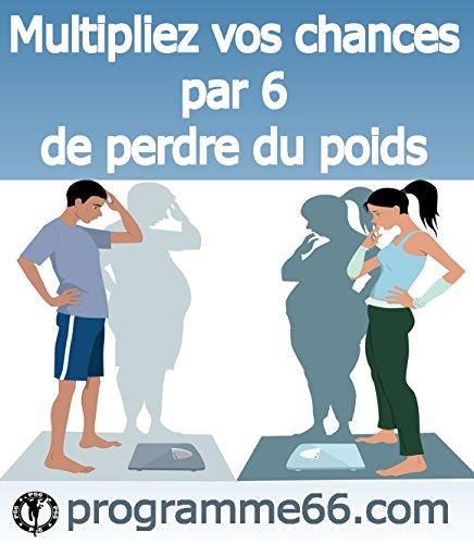 Multipliez vos chances par 6 de perdre du poids