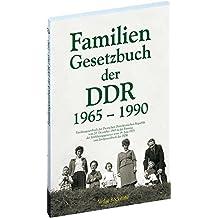 Familiengesetzbuch der Deutschen Demokratischen Republik vom 20. Dezember 1965 in der Fassung des Einführungsgesetzes vom 19. Juni 1975 zum ... DDR - (Deutschen Demokratischen Republik))