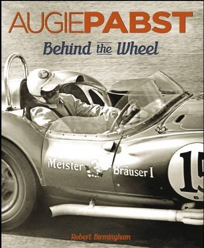 Augie Pabst, Behind the Wheel por Robert A. Birmingham