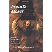 Freud's Moses: Judaism Terminable and Interminable (The Franz Rosenzweig Lecture Series) by Yosef Hayim Yerushalmi (1993-07-28)