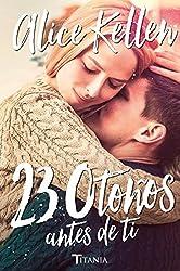 23 otoños antes de ti (Titania fresh) (Spanish Edition)