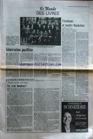 MONDE DES LIVRES du 23/09/1988 - dans generation intellectuelle jean fran+ºois sirinelli reconstitue l'itineraire politique de jeunes gens nes au debut du siecle la promotion 1924 de l'ecole normale superieur de la rue d'ulm au premier rang de droite a gauche aron sartre puis avant dernier de la rangee nizan generation pacifiste - thomas ferenczi le feuilleton de bertrand poirot delpech de l'academie fran+ºaise - l'exposition coloniale d'erik orsenna - un vrai bonheur virulent et tendre roch
