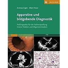 Apparative und bildgebende Diagnostik: Prüfungsatlas für die Facharztprüfung Innere Medizin und Allgemeinmedizin