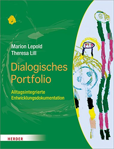 Dialogisches Portfolio: Alltagsintegrierte Entwicklungsdokumentation -