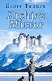 Archie's Mirror (The Land Beyond Book 1) by Geoff Turner