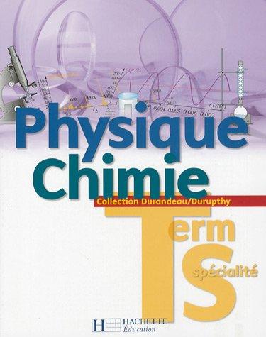Physique Chimie. Tle S spécialité par Jean-Pierre Durandeau
