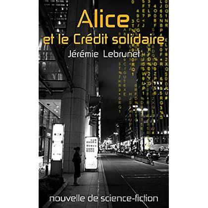 Alice et le Crédit solidaire: nouvelle de science-fiction
