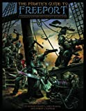 The Pirate's Guide to Freeport: A Campaign Setting for Fantasy Roleplaying (Freeport)