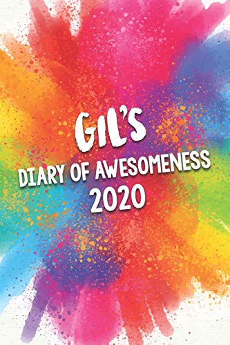 Gil\'s Diary of Awesomeness 2020: Unique Personalised Full Year Dated Diary Gift For A Boy Called Gil - Perfect for Boys & Men - A Great Journal For Home, School College Or Work.
