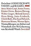 Zwischen Leidenschaft, Vision und Kalkül: Wortmeldungen aus Kultur und Wirtschaft zum 70. Geburtstag von Reinhold Würth -