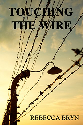 TOUCHING THE WIRE: Auschwitz:1944 A Jewish nurse steps from a cattle wagon into the heart of a young doctor, but can he save her? 70yrs later, his granddaughter tries to keep the promise he made.