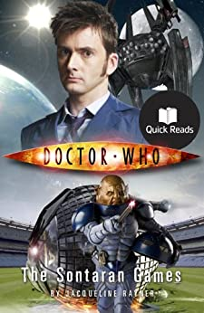 Doctor Who: The Sontaran Games (Doctor Who: Quick Reads Book 4) by [Rayner, Jacqueline]