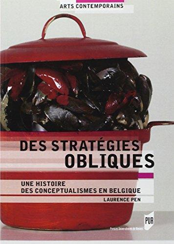 Des stratégies obliques : Une histoire des conceptualismes en Belgique