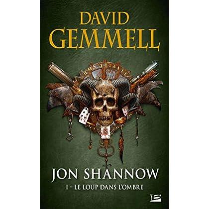 Jon Shannow, T1 : Le Loup dans l'Ombre