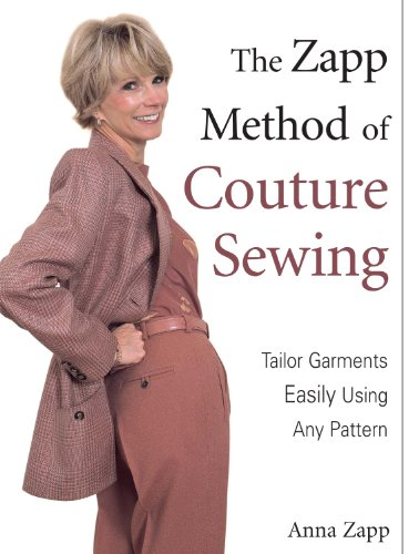 The Zapp Method of Couture Sewing: Tailor Garments Easily Using Any ...