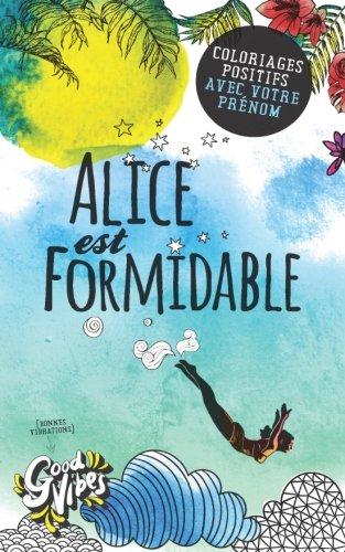 Alice est formidable: Coloriages positifs avec votre prénom par Procrastineur