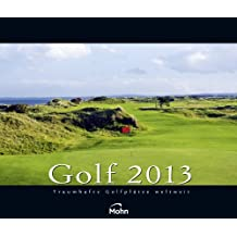 Golf 2013: Traumhafte Golfplätze weltweit