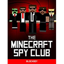 Minecraft: The Minecraft Spy Club (Unofficial Minecraft Novel) (English Edition)
