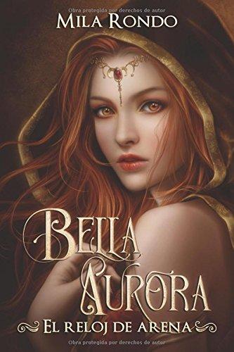 BELLA AURORA: El reloj de arena par Mila Rondo