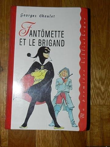 Fantomette Et Le Brigand - Fantômette et le brigand (Ma première bibliothèque)