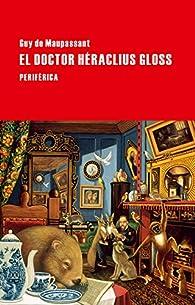 El Doctor Héraclius Gloss par Guy de Maupassant