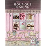 Boutique Baking: Delectable Cakes, Cookies and Teatime Treats