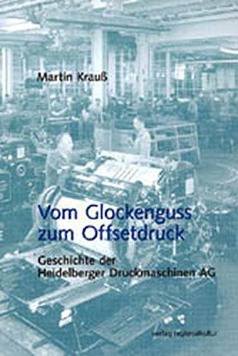 Druckmaschine Heidelberg (Vom Glockenguss zum Offsetdruck)