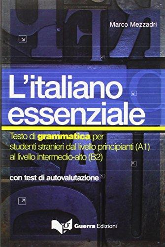 L'italiano essenziale. Testo di grammatica per studenti stranieri