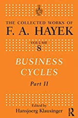Business Cycles: Part II (The Collected Works of F.A. Hayek Book 8) (English Edition) Versión Kindle