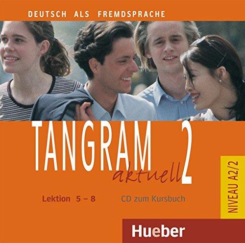 Tangram aktuell 2 – Lektion 5–8: Deutsch als Fremdsprache / Audio-CD zum Kursbuch